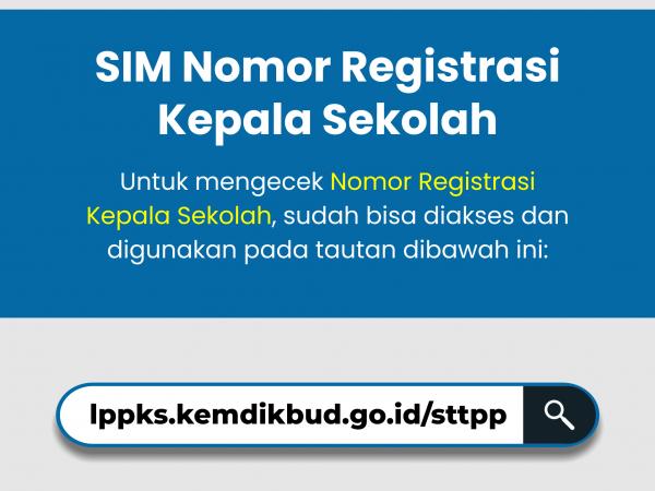 SIM Nomor Registrasi Kepala Sekolah Sudah Bisa Diakses dan Digunakan